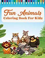 Fun Animals coloring book for Kids: An animal Coloring Book with Fun, Easy, Adorable Animals, Farm Scenery, Relaxation and Baby Animals Coloring Pages for Kids