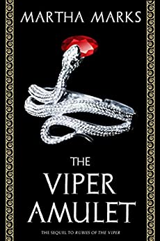 The Viper Amulet: The Sequel to Rubies of the Viper by [Marks, Martha]