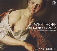 Johann Von Westhoff: Sei Partite A Violino Senza Basso Accomp by Gunar Letzbor (2010-04-13)