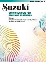 Suzuki String Quartets for Beginning Ensembles: Violin 1 - Violin 2 - Viola - Cello