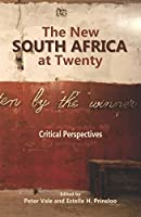 The New South Africa at Twenty: Critical Perspectives