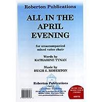 Hugh S. Roberton: All In The April Evening (SATB)/ ヒュー・S・ロバートン: オール・イン・ザ・エイプリル・イブニング (混声4部合唱)