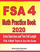 FSA 4 Math Practice Book 2020: Extra Exercises and Two Full Length FSA Math Tests to Ace the Exam