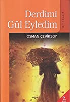 Derdimi Gul Eyledim