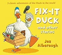 Fix-It Duck and Other Stories (Duck in the Truck)