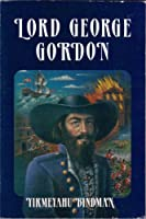 Lord George Gordon
