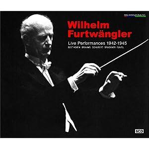 戦中のフルトヴェングラー ( Wilhelm Furtwangler : Live Performance 1942-1945 / Beethoven | Brahms | Schubert | Bruckner | Ravel ) [6CD] [日本語帯・解説付]