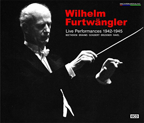 戦中のフルトヴェングラー ( Wilhelm Furtwangler : Live Performance 1942-1945 / Beethoven | Brahms | Schubert | Bruckner | Ravel ) [6CD] [日本語帯・解説付]