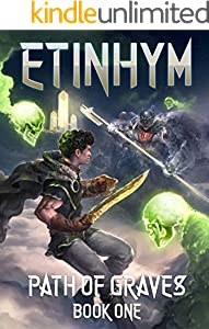Etinhym: Path of Graves (A LitRPG Epic) (English Edition)