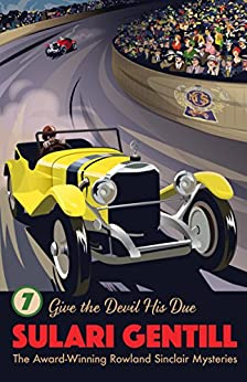 Give the Devil His Due (Rowland Sinclair Mysteries) by [Gentill, Sulari]