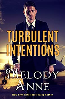 Turbulent Intentions (Billionaire Aviators Book 1) by [Anne, Melody]