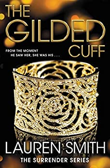 The Gilded Cuff (The Surrender Series) by [Smith, Lauren]