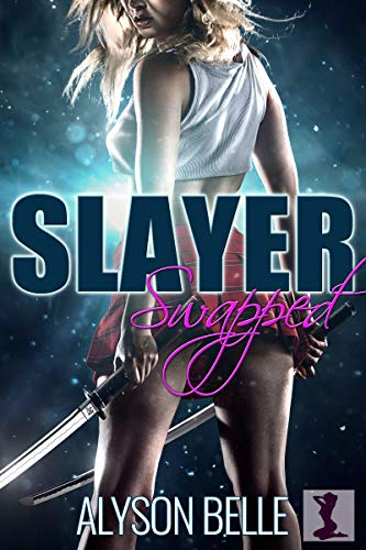 Slayer Swapped: A Gender Swap Paranormal Romance (English Edition)