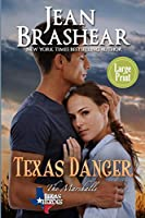 Texas Danger: Large Print Edition - The Marshalls Book 3 (Texas Heroes)