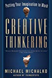 Creative Thinkering: Putting Your Imagination to Work by Michael Michalko(2011-09-06)