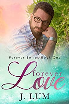 Forever Love (Forever Series Book 1) by [Lum, J.]