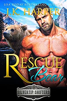 Rescue Bear: Cortez (Silvertip Shifters) by [Harper, J.K.]