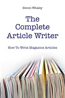 The Complete Article Writer by [Whaley, Simon]