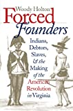 「Forced Founders: Indians, Debtors, Slaves, and the Making of the American Revolution in Virginia Published by the Omohundro Institute of Early American Histo」の画像