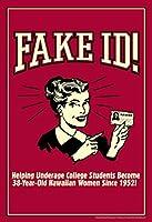 ポスター ファンドリー フェイク ID Helping Underage Students Be 38YearOld ハワイアン レディース レトロ ファニー 16x24 inches 345476