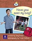 Info Trail Beginner: Have You Seen My Bag? Non-fiction (LITERACY LAND)