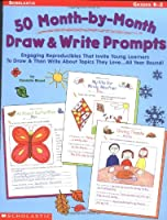 50 Month-by-month Draw & Write Prompts Grades Pre K-2