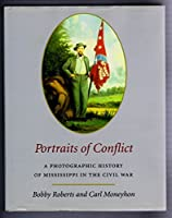 Portraits of Conflict: A Photographic History of Mississippi in the Civil War (Portraits of Conflict (Hardcover))