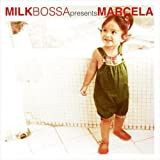 MILK BOSSA presents MARCELA 画像