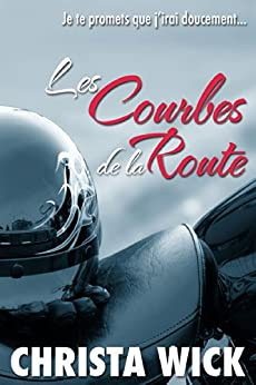 Les Courbes de la Route (French Edition) by [Wick, Christa]