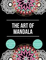 The Art of Mandala: Adult Coloring Book With 50 Detailed Mandalas