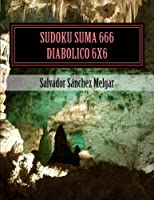 Sudoku Suma 666 Diabolico 6x6 (Spanish Edition) [並行輸入品]