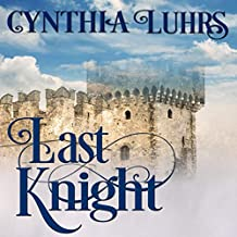 Last Knight: Thornton Brothers Time Travel: A Knights Through Time Romance, Book 7