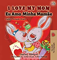 I Love My Mom (English Portuguese- Brazil): English Portuguese Bilingual Book (English Portuguese Bilingual Collection)