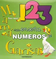 Mama gansa nos ensena los numero/ Mother Goose Teaches us The Numbers