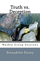 Truth Vs Deception: Weekly Group Sessions