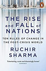 The Rise and Fall of Nations: Ten Rules of Change in the Post-Crisis World (English Edition)