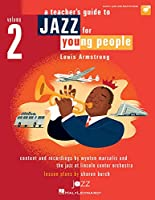 A Teacher's Guide to Jazz for Young People: Louis Armstrong; Includes Digital Download