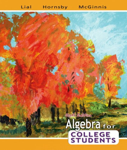 Download Algebra for College Students (6th Edition) (Lial Developmental Mathematics) 0321442547