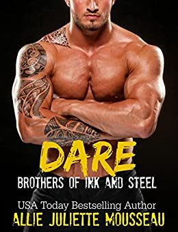 Dare (Brothers of Ink and Steel Book 1) by [Mousseau, Allie Juliette]