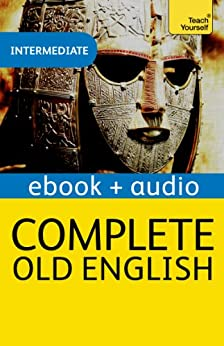 Complete Old English: Teach Yourself: Audio eBook (Teach Yourself Audio eBooks) by [Atherton, Mark]
