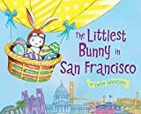 The Littlest Bunny in San Francisco (An Easter Adventure)