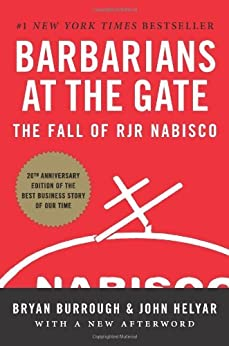 Barbarians at the Gate: The Fall of RJR Nabisco by [Burrough, Bryan, Helyar, John]