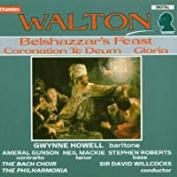 Walton: Belshazzar's Feast, Coronation Te Deum, Gloria by Gwynne Howell (1989-11-17)