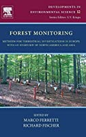Forest Monitoring, Volume 12: Methods for terrestrial investigations in Europe with an overview of North America and Asia (Developments in Environmental Science)
