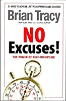 No Excuses! The Power of Self-discipline by Brian Tracy (2012) Hardcover [並行輸入品]