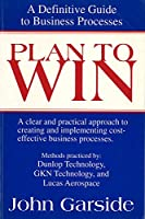 Plan to Win: A Definitive Guide to Business Processes (Ichor Business Books)