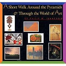 A Short Walk Around the Pyramids & Through the World of Art