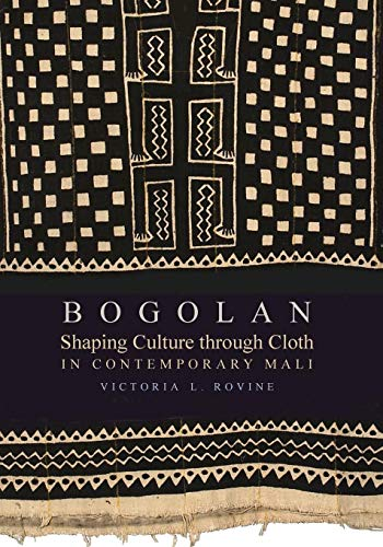 Download Bogolan: Shaping Culture through Cloth in Contemporary Mali (African Expressive Cultures) 0253220297