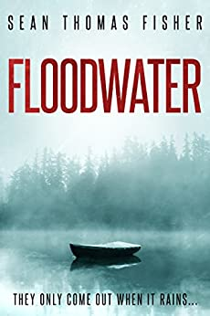 Floodwater: A Heart Pounding Standalone Zombie Novel by [Fisher, Sean Thomas]