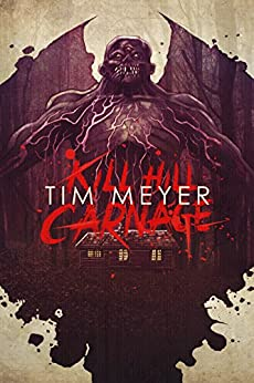 Kill Hill Carnage by [Meyer, Tim]